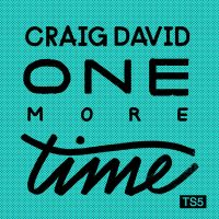 "CRAIG DAVID - ""One More Time"" (Sony Music)"