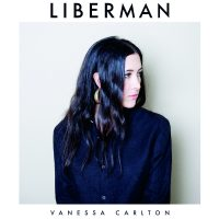 "Vanessa Carlton - ""Liberman""  (Caroline/Universal)"