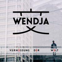 """WENDJA - """"Vermessung der Welt"""" (Universal Music)"""