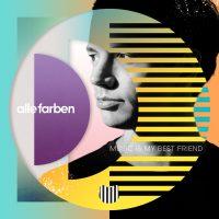 "Alle Farben - ""Music Is My Best Friend"" (B1 Recordings/Sony Music)"