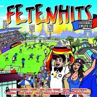 """Various Artists - """"Fetenhits Fussball EM 2016"""" (Polystar/Universal)"""