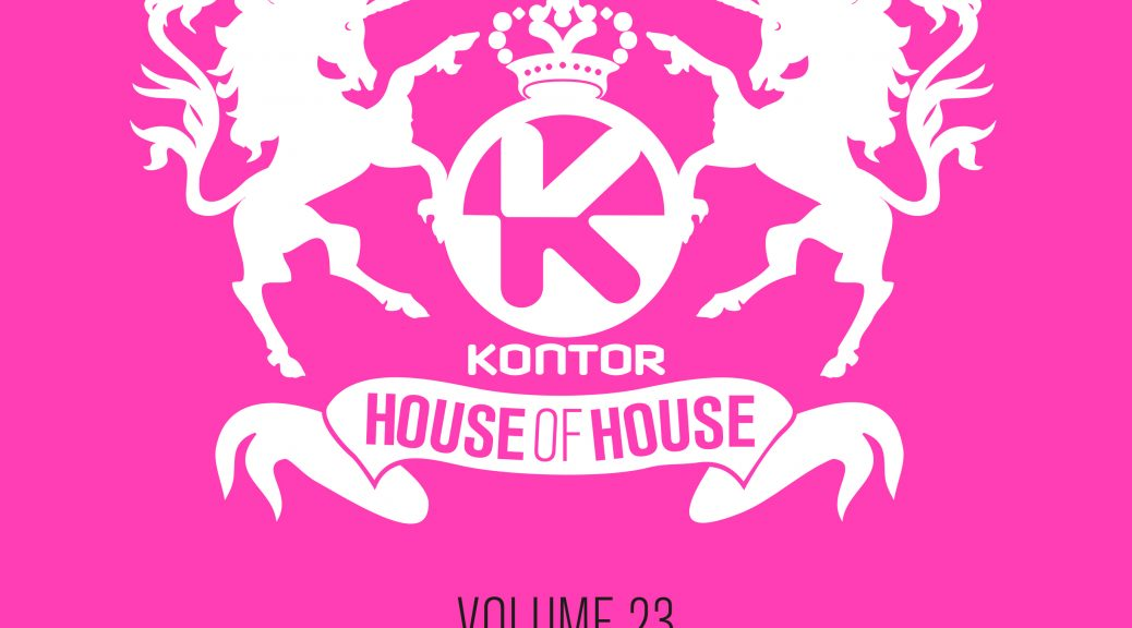 "Various Artists – ""Kontor House Of House Vol. 23 – The Summer Edition"" (Kontor Records)"
