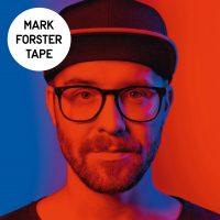 """Mark Forster - """"TAPE"""" (Four Music/Sony Music)"""