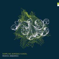"Musica Sequenza - ""Sampling_Baroque/Handel"" (Sony Music)"
