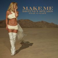 "BRITNEY SPEARS - ""Make Me"" feat. G-Eazy (Sony)"