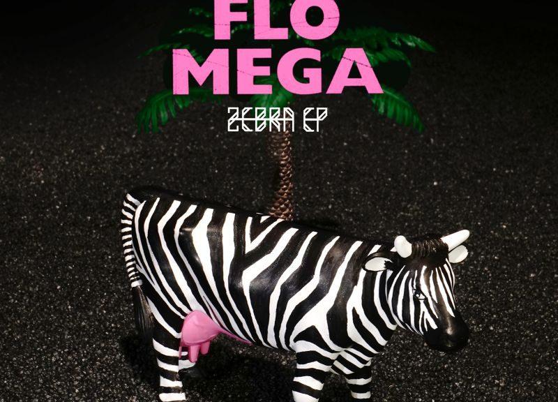 "Flo Mega – ""Zebra EP"" (Four Music)"