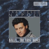 "Francesco Napoli -  ""Balla Balla … The First Dance (Deluxe Edition)"" (deluxeCDmusic)"