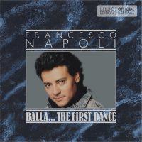 "Francesco Napoli -  ""Balla Balla … The First Dance (Deluxe Edition)"" (deluxeCDmusic)"