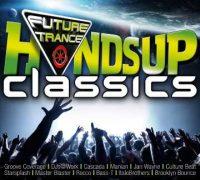 "Various Artists – ""Future Trance – Hands Up Classics"" (Polystar/Universal)"