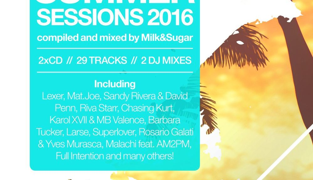 "Various Artists – ""Milk & Sugar – Summer Sessions 2016"" (Milk & Sugar Records/SPV)"
