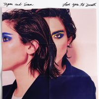 "Tegan And Sara - ""Love You To Death"" (Warner Music)"