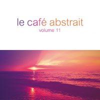 "Various Artists - ""Le Café Abstrait Vol. 11"" (StereoDeluxe)"