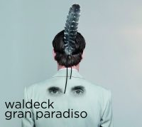 "Waldeck - ""Gran Paradiso"" (Dope Noir Records/Soulfood)"