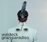 "Waldeck - ""Gran Paradiso"" (Dope Noir Records/Soulfood)"