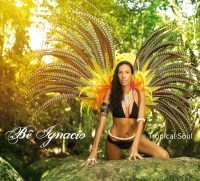 "Bê Ignacio – ""Tropical Soul"" (Kennen UK/Alive)"