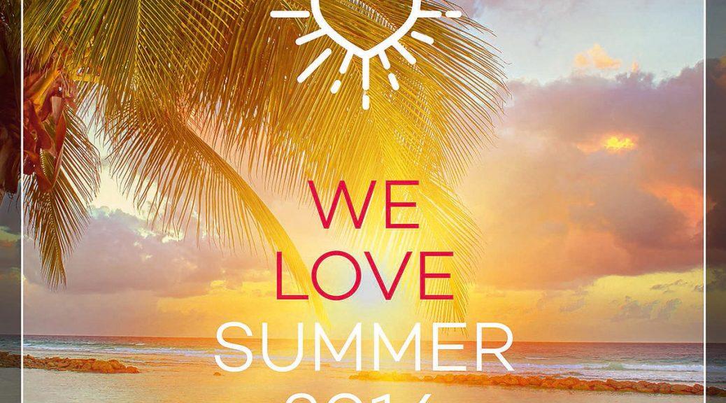 "Various Artists – ""We Love Summer 2016"" (Polystar/Universal)"