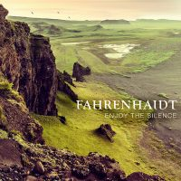 "FAHRENHAIDT - ""Enjoy The Silence"" (Universal Music)"
