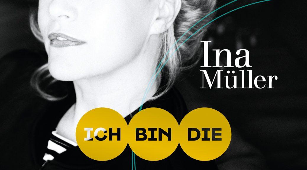 "Ina Müller - ""Ich Bin Die"" (Columbia/Sony Music)"