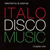 "Various Artists -  ""Italo  Disco Music – Chapter One"" (Pokorny Music Solutions/Alive)"