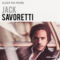 "Jack Savoretti - ""Sleep No More"" (BMG Rights Management/Rough Trade)"