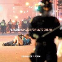 "Placebo - ""A Place For Us To Dream"" (Vertigo Berlin/Universal)"