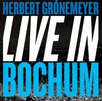 """Herbert Grönemeyer - """"Live in Bochum"""" (Grönland / Universal Music)"""