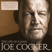 "Joe Cocker - ""The Life Of A Man - The Ultimate Hits 1968 – 2013  (Essential Edition)"" (Sony Music)"