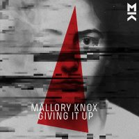 "Mallory Knox - ""Giving It Up"" (Sony Music)"