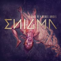 "Enigma - ""The Fall Of A Rebel Angel"" (Island/Uuiversal)"