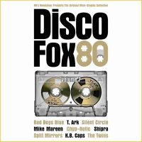 "Various Artists – ""DiscoFox80 Vol. 7 – The Original Maxi-Singles Collection"" (Pokorny Music Solutions/Alive)"