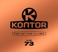"Various Artists –  ""Kontor Top Of The Clubs Vol. 73"" (Kontor Records)"