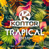 "Various Artists ''Kontor – Trapical 2017"" (Kontor Records)"