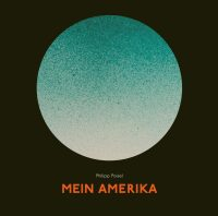 "Philipp Poisel - ""Mein Amerika"" (Grönland Records/Rough Trade)"