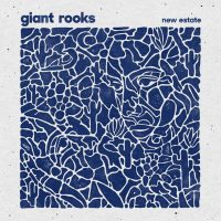"Giant Rooks - ""New Estate EP"" (Haldern Pop Recordings/Rough Trade)"