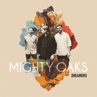 "Mighty Oaks - ""Dreamers"" (Vertigo Berlin/Universal)"