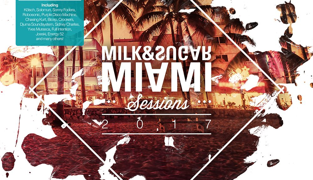 "Various Artists - ""Milk & Sugar - Miami Sessions 2017"" (Milk & Sugar Records/SPV)"