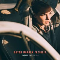 "Yvonne  Catterfeld - ""Guten Morgen Freiheit"" (Veritable Records/Rough Trade)"