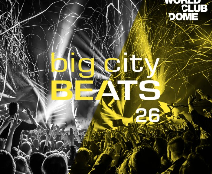 "Various Artists - ""BIG CITY BEATS 26 – WORLD CLUB DOME 2017 EDITION"" (KONTOR / EDEL / KONTOR NEW MEDIA)"