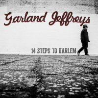 "Garland Jeffreys - ""14 Steps To Harlem"" (Luna Park Records/Rough Trade)"