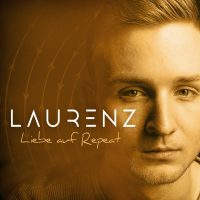 "Laurenz – ""Liebe Auf Repeat"" (Single - Starwatch Entertainment)"