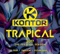 Various Artists  - 'Kontor Trapical 2017 – The Festival Season'' (Kontor Records)