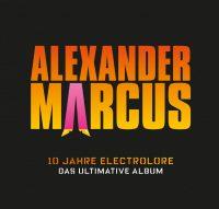 """Alexander Marcus - """"10 Jahre Electrolore – Das Ultimative Album"""" (Kontor Records/Edel)"""