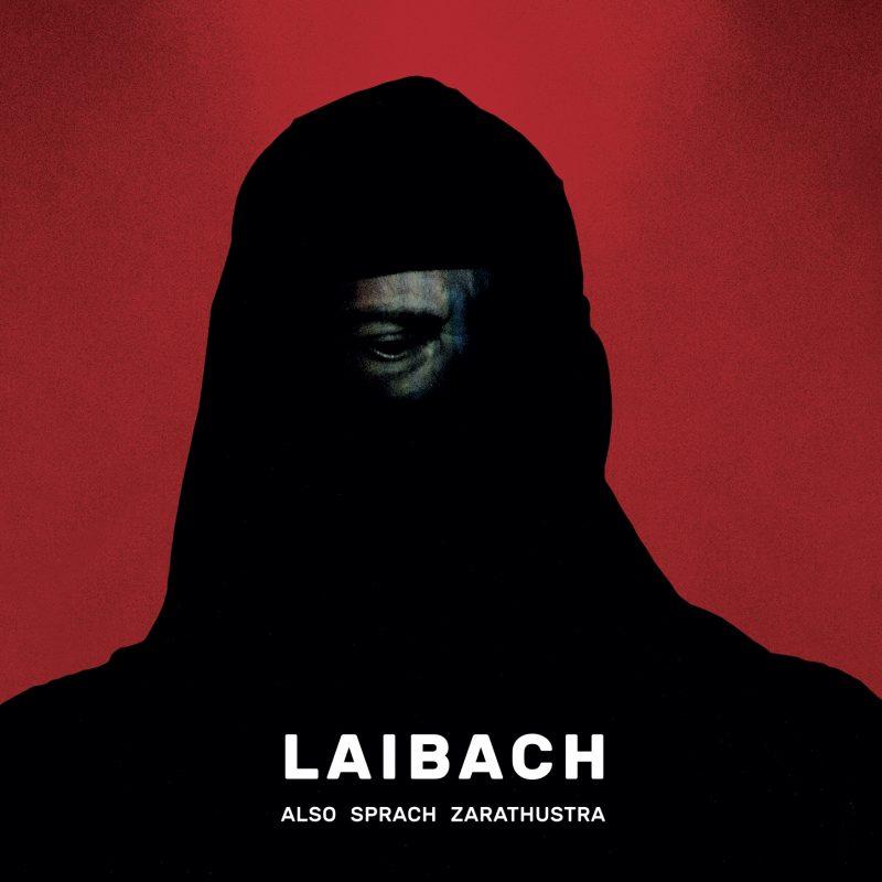 Laibach - Also Sprach Zarathustra VÖ: 14.07.2017