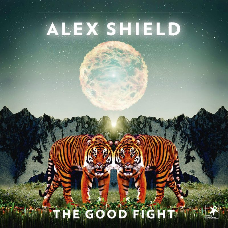 "Alex Shield – ""The Good Fight"" (Starwatch Entertainment)"
