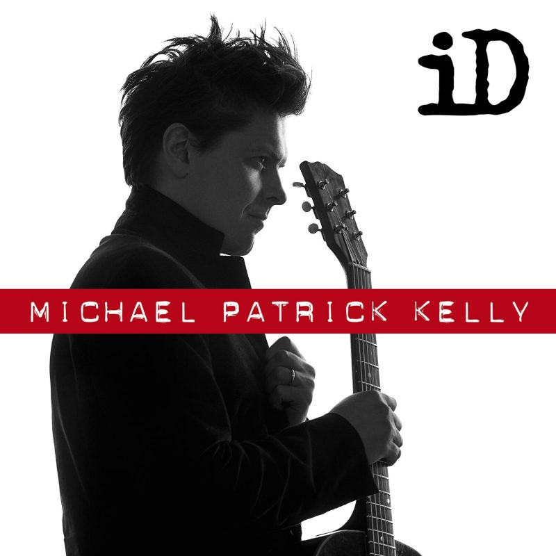 "Michael Patrick Kelly – ""iD"" (Columbia/Sony Music)"