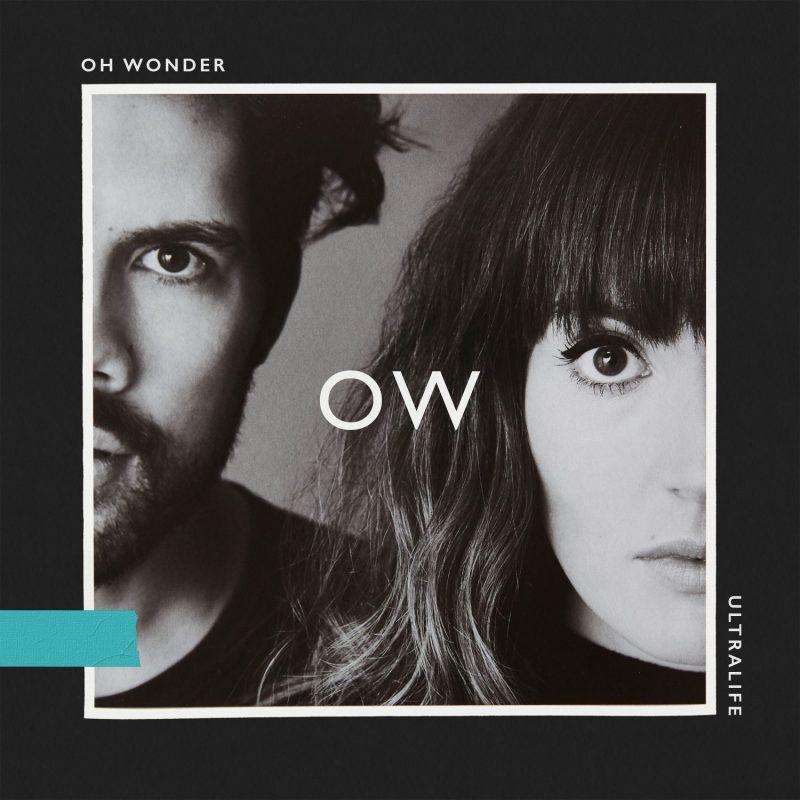 "Oh Wonder - ""Ultralife"" (Island/Universal)"