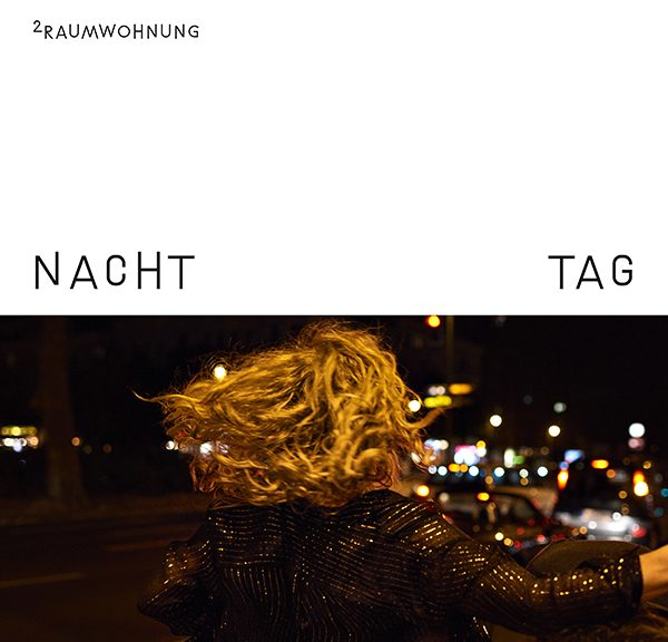 "2raumwohnung - ""Nacht Und Tag"" (It Sounds/Rough Trade)"
