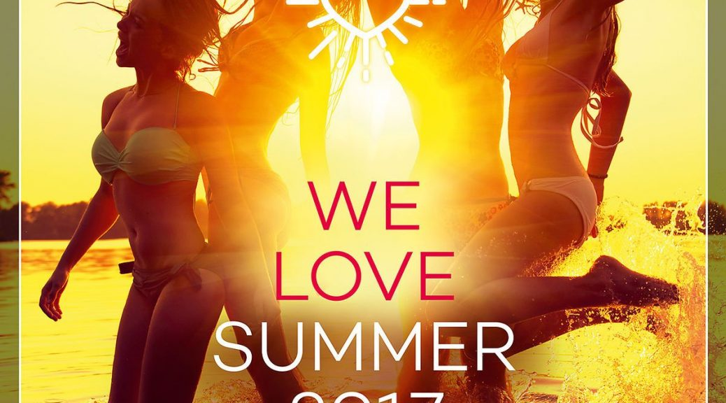 "Various Artists – ""We Love Summer 2017"" (Polystar/Universal)"