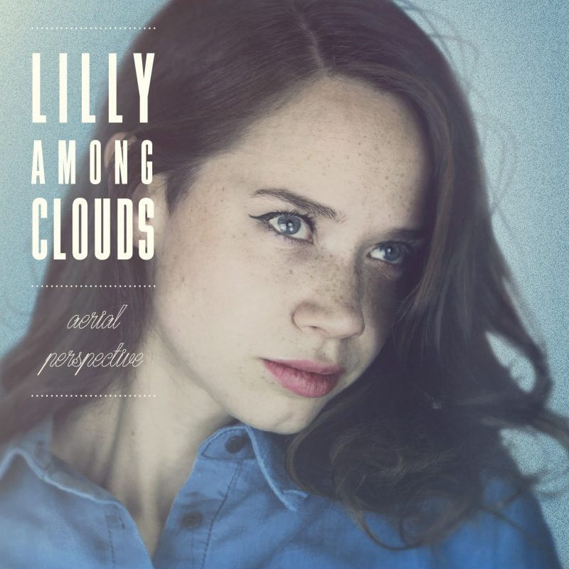 "Lilly Among Clouds - ""Aerial Perspective"" (PIAS)"
