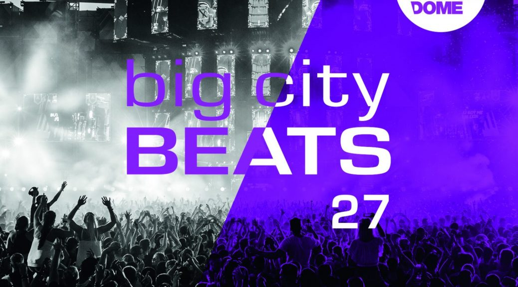 "Various Artists – ""Big City Beats Vol.27"" (Kontor/Edel/Kontor New Media)"